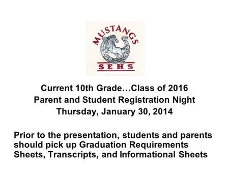 Current 10th Grade…Class of 2016 Parent and Student Registration Night