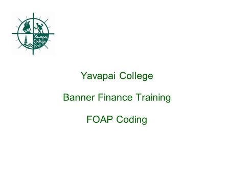 Yavapai College Banner Finance Training FOAP Coding.
