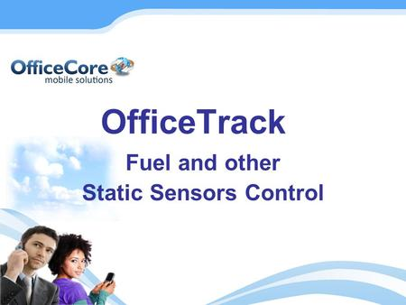 OfficeTrack Fuel and other Static Sensors Control.