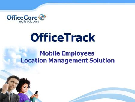 OfficeTrack Mobile Employees Location Management Solution.