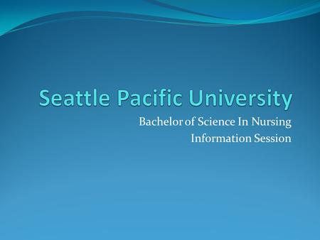 Bachelor of Science In Nursing Information Session.