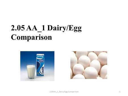 2.05 AA_1 Dairy/Egg Comparison 12.05AA_1_Dairy/Egg Comparison.