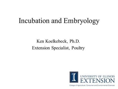 Incubation and Embryology