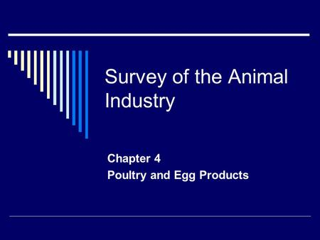 Survey of the Animal Industry Chapter 4 Poultry and Egg Products.