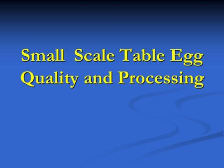 Small Scale Table Egg Quality and Processing. Introduction Shady Lane Poultry Farm, Inc. Shady Lane Poultry Farm, Inc. Poultrymans Supply Company Poultrymans.