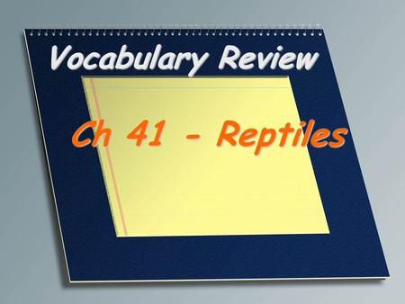 Vocabulary Review Ch 41 - Reptiles. One of a varied group of mostly extinct reptiles that lived from about 235 million years ago to about 66 million years.