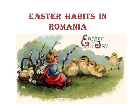 Easter habits in Romania. Easter is a Christian Festival that celebrates the Resurrection of Jesus Christ On the third day after Good Friday, the day.