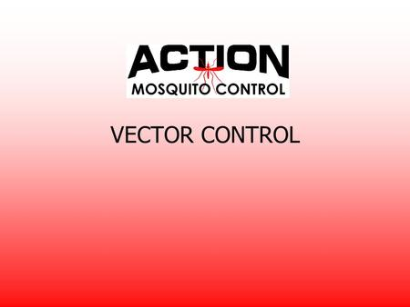 VECTOR CONTROL SERVING THE FOLLOWING MARKETS: Parties Caterers Small towns/cities Backyards/homes Cabins Golf courses Resorts Campgrounds Business facilities.