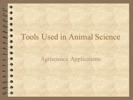Tools Used in Animal Science