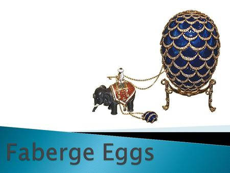 A Fabergé egg is considered to be any one of about 70 jeweled eggs made by Peter Carl Fabergé between 1885 and 1917. Fifty of those eggsknown as the Imperial.