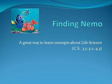 A great way to learn concepts about Life Science (C.S. 3.1; 3.2; 4.3)