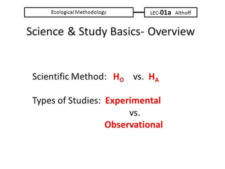 Science & Study Basics- Overview