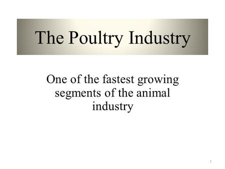One of the fastest growing segments of the animal industry