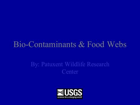 Bio-Contaminants & Food Webs