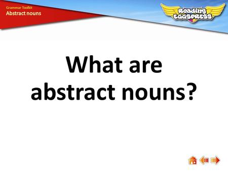 What are abstract nouns? Grammar Toolkit. Something abstract is not physical we cannot see or touch it. An abstract noun names a thought or feeling that.