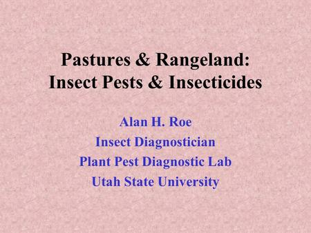 Pastures & Rangeland: Insect Pests & Insecticides