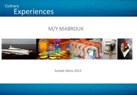 M/Y MABROUK Sample Menu 2013 Culinary Experiences.