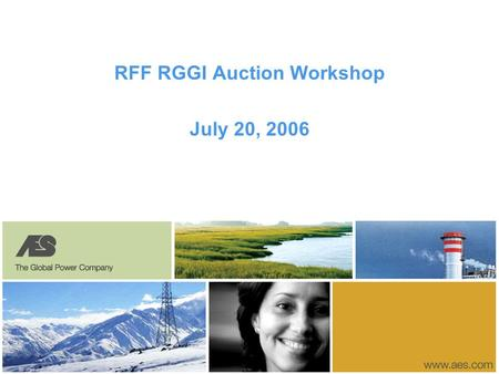 RFF RGGI Auction Workshop July 20, 2006. 1 Stakeholder Views Market Dynamics Auction Views Summary 1 2 3.
