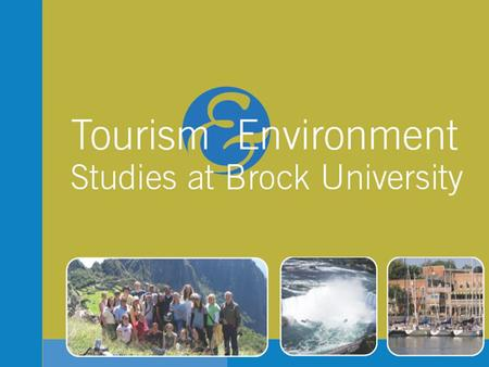 Origins Environment Tourism Many interdependences: •environmental quality for local residents •quality of tourism experience •economic viability of tourism.