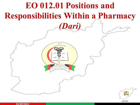 AFAMS EO 012.01 Positions and Responsibilities Within a Pharmacy (Dari) 01/09/2013.