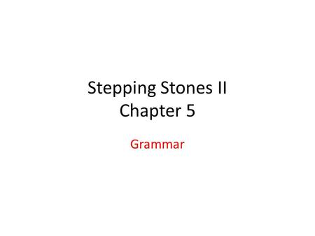 Stepping Stones II Chapter 5 Grammar. The future Hoe kun je zeggen dat het morgen zal gebeuren? It … It will … It will happen It will happen tomorrow.