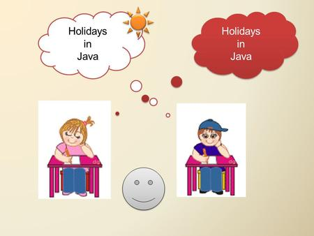 Holidays in Java Holidays in Java Holidays in Java.