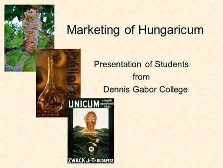 Marketing of Hungaricum Presentation of Students from Dennis Gabor College.