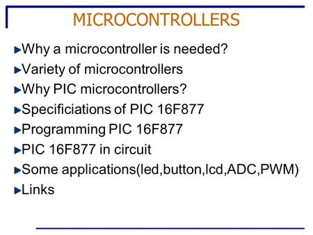 MICROCONTROLLERS Why a microcontroller is needed?