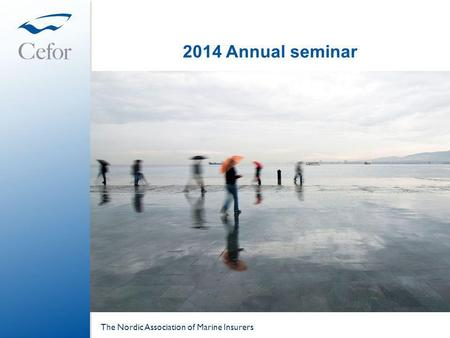 2014 Annual seminar The Nordic Association of Marine Insurers.