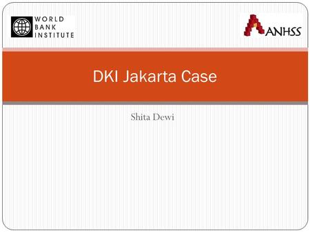 Shita Dewi DKI Jakarta Case. Outline of Session  Background  The creation of three private hospitals  Hospital performance after conversion  Challenges.