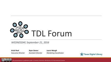 TDL Forum WEDNESDAY, September 21, 2016 Kristi Park Executive Director