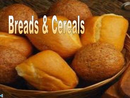 Breads & Cereals.