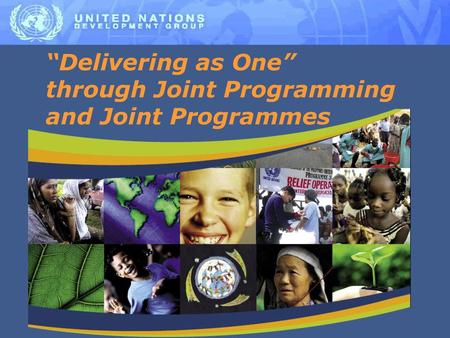 """Delivering as One"" through Joint Programming and Joint Programmes"