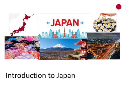 Introduction to Japan.