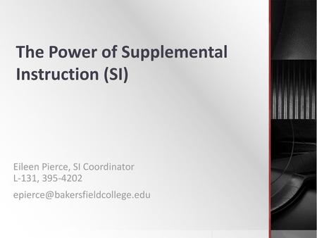The Power of Supplemental Instruction (SI)