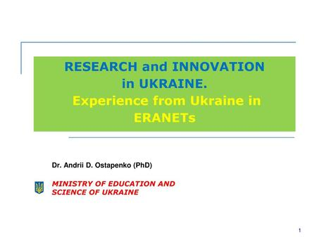 RESEARCH and INNOVATION in UKRAINE. Experience from Ukraine in ERANETs