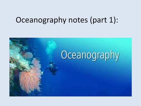 Oceanography notes (part 1):