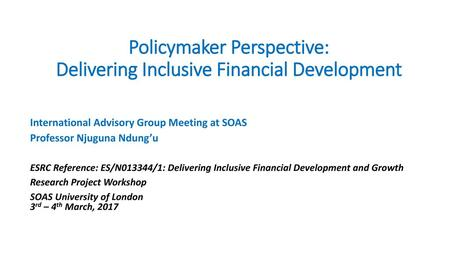 Policymaker Perspective: Delivering Inclusive Financial Development