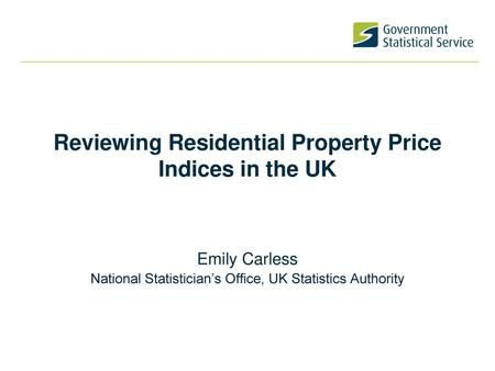 Reviewing Residential Property Price Indices in the UK