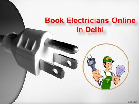 Book Electricians Online In Delhi Book Electricians Online In Delhi.