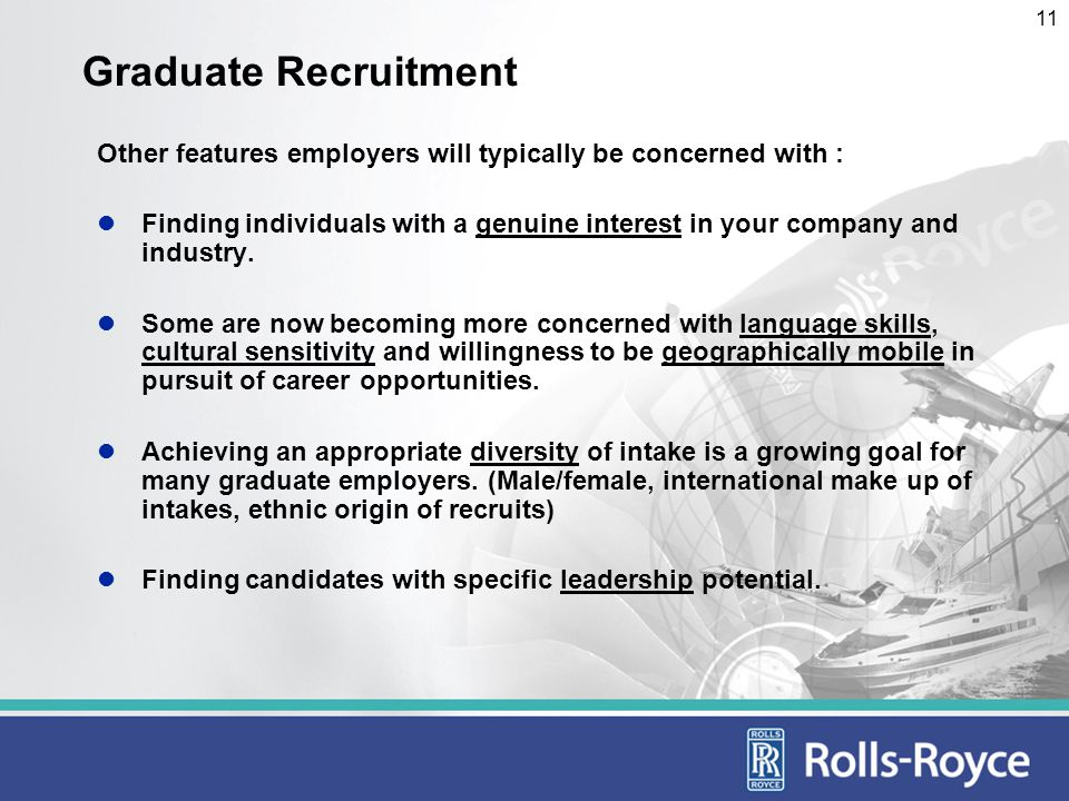 12 Concluding perspective Recruitment of graduate professionals has a strong international focus for many companies - demographics - declining number of engineering and science graduates - global expansion with local representation The development of individuals and teams goes hand in hand with the development of competitive advantage.