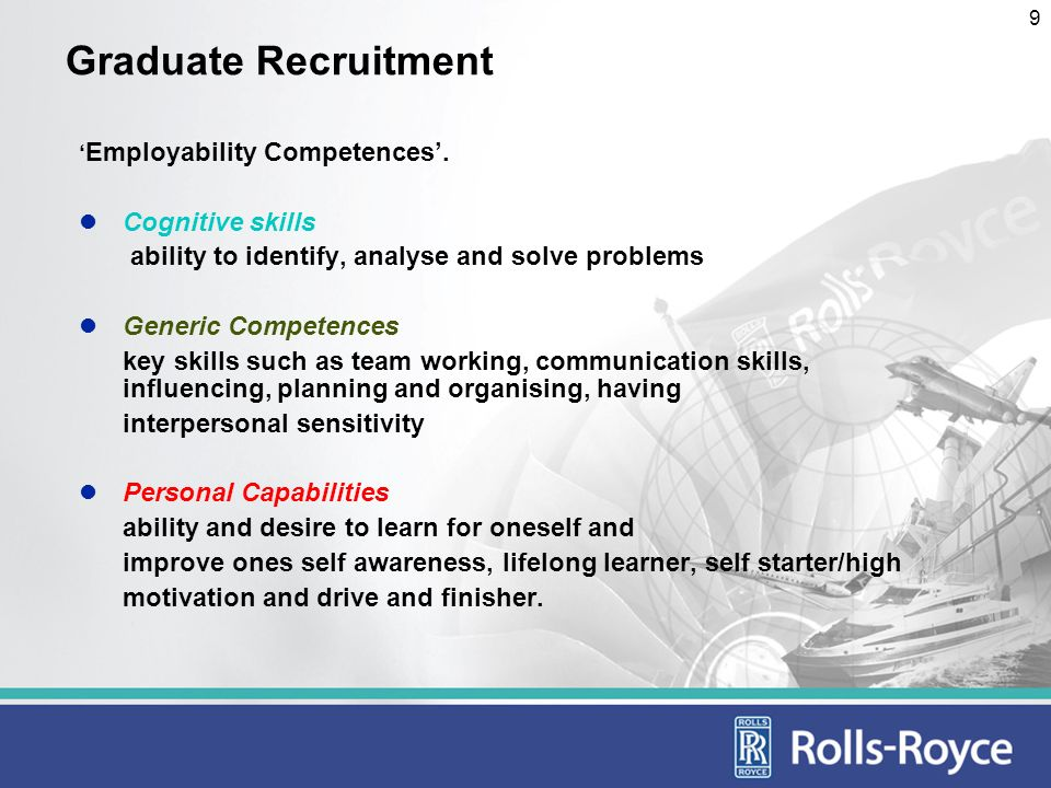 10 Graduate Recruitment Technical Ability knowledge and experience of working with relevant modern technology, ability to exploit IT.