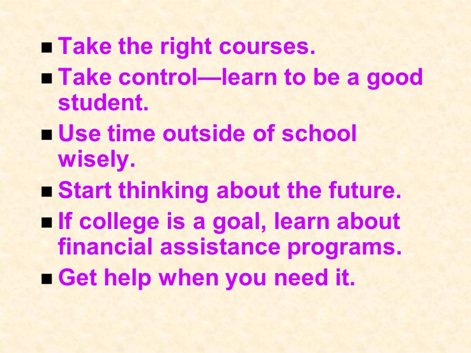 RIGHT COURSES Take the RIGHT COURSES.n 2/3 of 8th graders plan to finish college.