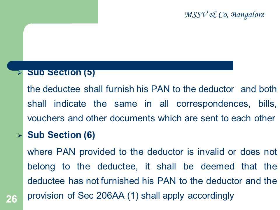 MSSV & Co, Bangalore 27 FINANCE ACT, 2010 Threshold limit w.e.f 1 st July, 2010 SectionEarlier (Rs.)New (Rs.) 194B 5,000 10,000 194BB 2,500 5,000 194C 20,000 30,000 50,000 75,000 194D 5,000 20,000 194H 2,500 5,000 194I1,20,0001,80,000 194J 20,000 30,000