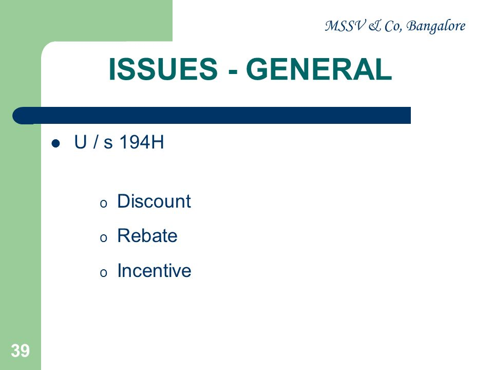 MSSV & Co, Bangalore 40 ISSUES - SPECIFIC U / s 194I – Rent o Advance Rent of Rs.