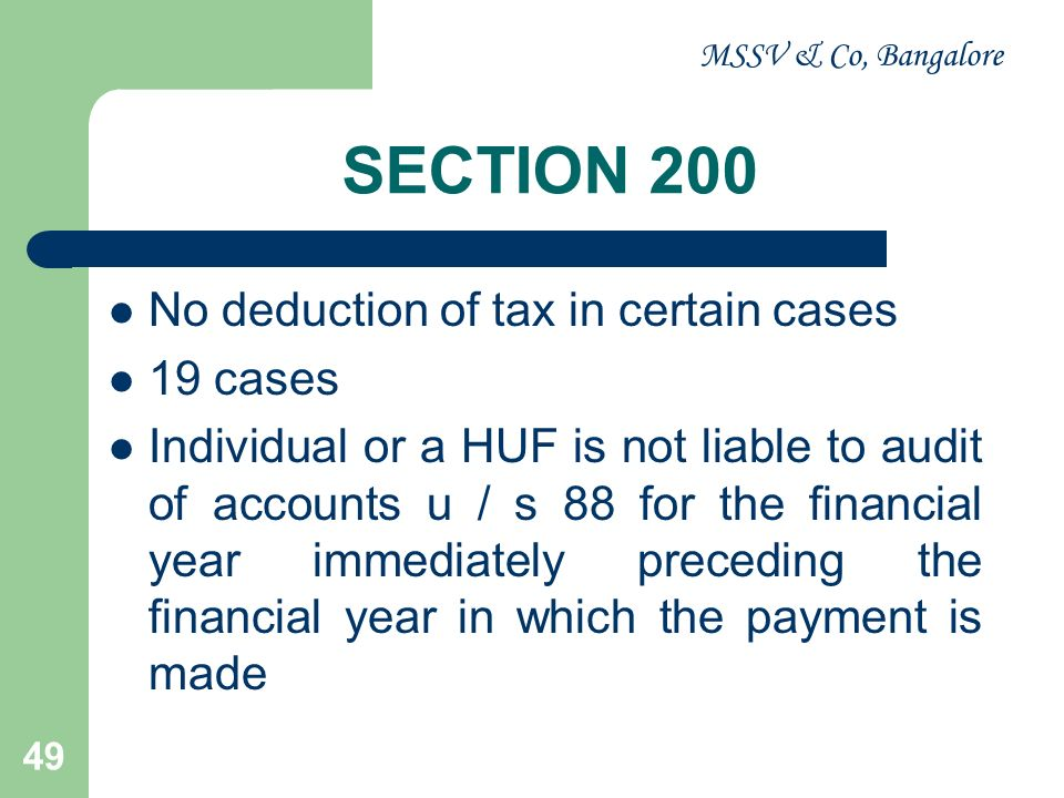 MSSV & Co, Bangalore 50 CONCLUSION Duty / Responsibility under chapter XVII – B cannot be bypassed by the deductor to any person