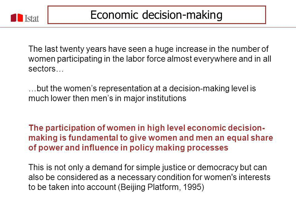Economic decision makers are those who occupy institutional positions in decision-making bodies, they are actively involved in the deliberation and determination of economic policies and they are responsible for implementing them on behalf of the State or the institution they represent Economic decisions made by either private or public actors, determine both present and future economic performance and assets, with obvious implications for everyones daily life Economic decision-making