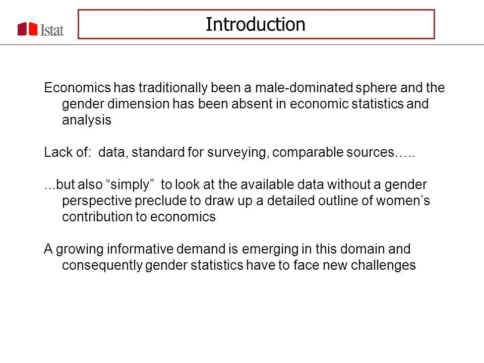 Challenges Use of a gender perspective in data analysis Enrichment of existing data sources with gender specific information Integration of available data sources Development of new surveys Some examples: womens contribution to the household income womens participation in enterprises womens representation in economic decision-making bodies Introduction
