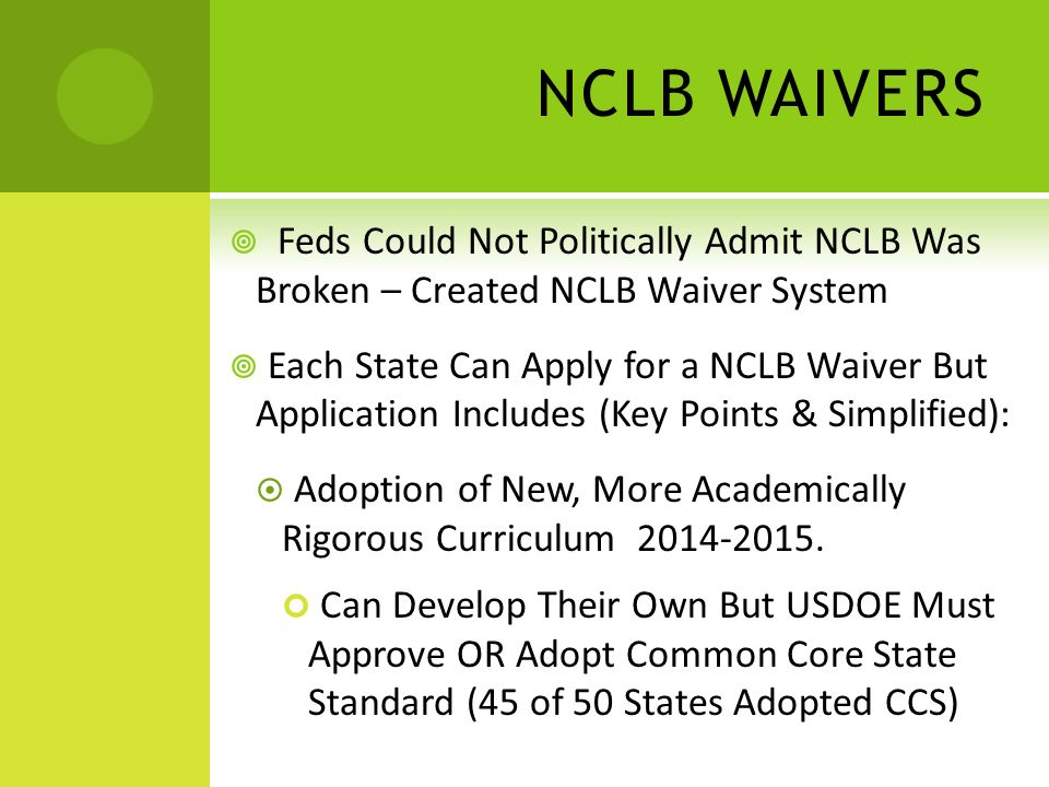 NCLB WAIVERS State Departments of Education Must Create New Teacher and Principal Evaluation Systems.