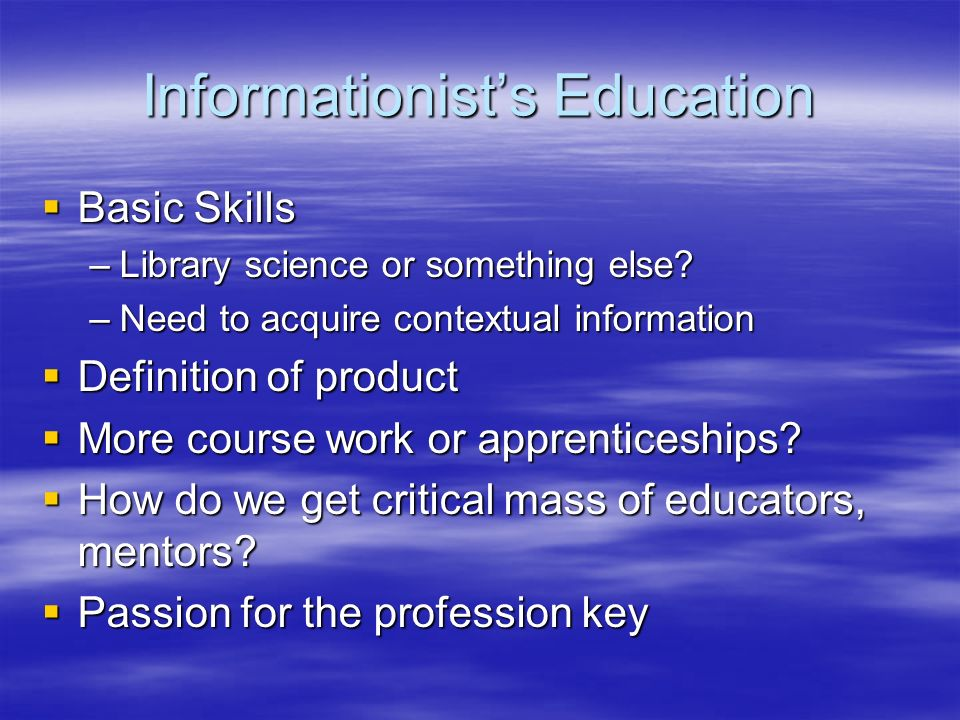 Global Informationist Issues Multiple Extant Models Multiple Extant Models –No single definition Concept is not widely known nor accepted Concept is not widely known nor accepted Is need driven by growth in medical literature or import of having information management skills in clinics & labs.